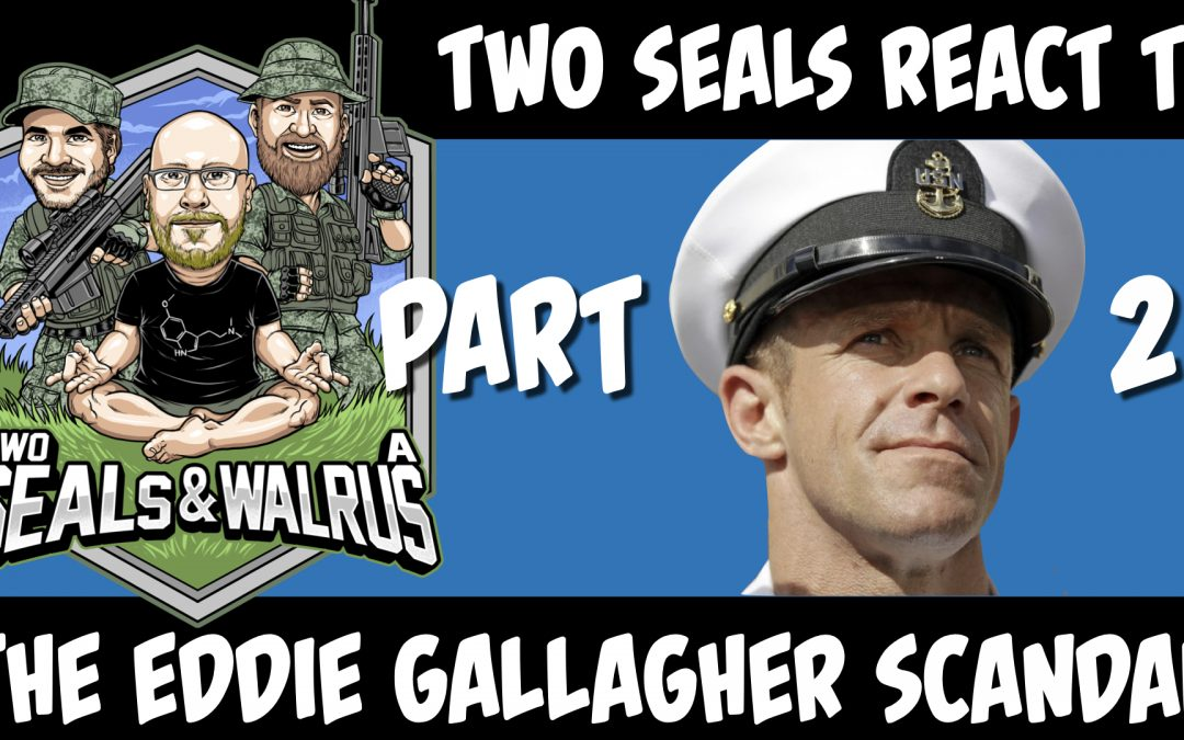 The Relaunch, New Studio, and Thoughts on Eddie Gallagher Part 2